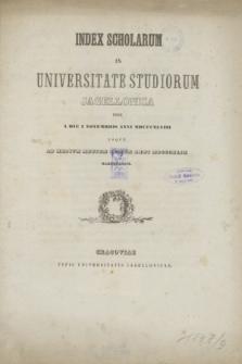 Index Scholarum in Universitate Studiorum Jagellonica inde a Die 1 Novembris Anni MDCCCXLVIII usque ad Medium Mensem Julium Anni MDCCCXLIX Habendarum