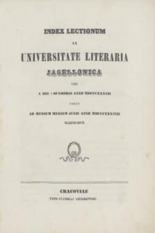 Index Lectionum in Universitate Literaria Jagellonica inde a Die 1 Octobris Anni MDCCCXXXVII. usque ad Medium Mensem Julium Anni MDCCCXXXVIII Habendarum