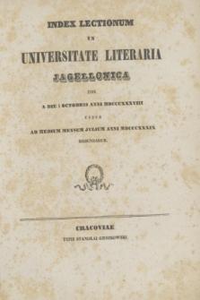 Index Lectionum in Universitate Literaria Jagellonica inde a Die 1 Octobris Anni MDCCCXXXVIII. usque ad Medium Mensem Julium Anni MDCCCXXXIX Habendarum