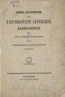 Index Lectionum in Universitate Literaria Jagellonica inde a Die 1 Octobris Anni MDCCCXXXIX. usque ad Medium Mensem Julium Anni MDCCCXL Habendarum