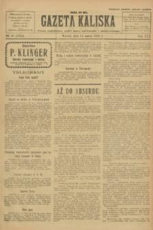 Gazeta Kaliska : pismo codzienne, polityczne, społeczne i ekonomiczne. R.30, № 60 (14 marca 1922) = nr 7099