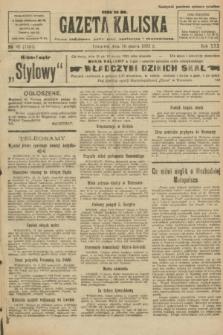 Gazeta Kaliska : pismo codzienne, polityczne, społeczne i ekonomiczne. R.30, № 62 (16 marca 1922) = nr 7101