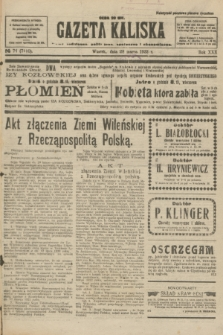 Gazeta Kaliska : pismo codzienne, polityczne, społeczne i ekonomiczne. R.30, № 71 (28 marca 1922) = nr 7110