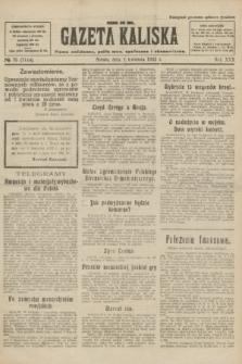 Gazeta Kaliska : pismo codzienne, polityczne, społeczne i ekonomiczne. R.30, № 75 (1 kwietnia 1922) = nr 7114