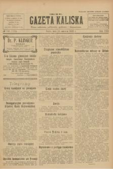 Gazeta Kaliska : pismo codzienne, polityczne, społeczne i ekonomiczne. R.30, № 133 (14 czerwca 1922) = nr 7172