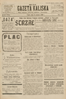 Gazeta Kaliska : pismo codzienne, polityczne, społeczne i ekonomiczne. R.30, № 192 (25 sierpnia 1922) = nr 2731
