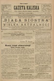Gazeta Kaliska : pismo codzienne, polityczne, społeczne i ekonomiczne. R.34, nr 131 (11 czerwca 1926) = nr 8359