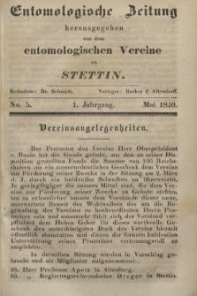 Entomologische Zeitung herausgegeben von dem entomologischen Vereine zu Stettin. Jg.1, No. 5 (Mai 1840)