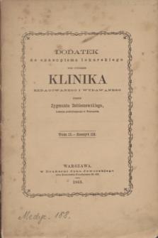 Dodatek do Czasopisma Lekarskiego pod Tytułem Klinika. T.2, Z.3 (1868)