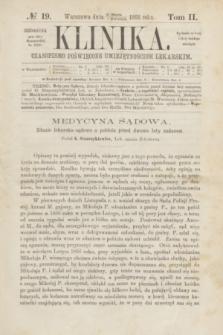 Klinika : czasopismo poświęcone umiejętnościom lekarskim. [R.2], T.2, № 19 (1 kwietnia 1868)