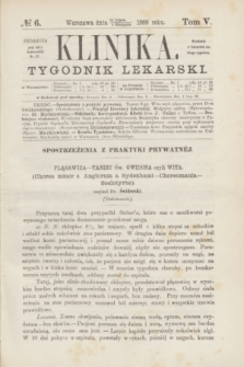 Klinika : tygodnik lekarski. [R.4], T.5, № 6 (5 sierpnia 1869)