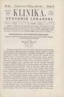 Klinika : tygodnik lekarski. [R.4], T.5, № 15 (7 października 1869)