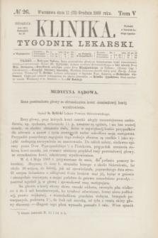 Klinika : tygodnik lekarski. [R.4], T.5, № 26 (23 grudnia 1869)
