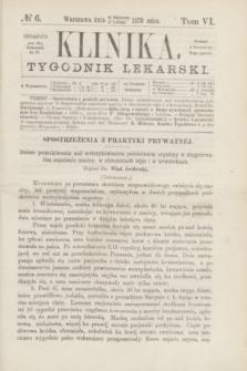 Klinika : tygodnik lekarski. [R.5], T.6, № 6 (10 lutego 1870)