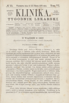 Klinika : tygodnik lekarski. [R.5], T.6, № 13 (31 marca 1870)