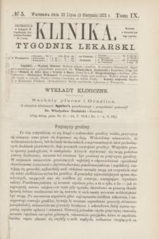Klinika : tygodnik lekarski. [R.6], T.9, № 5 (3 sierpnia 1871)
