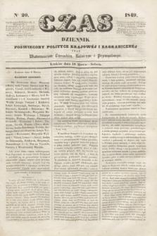 Czas : dziennik poświęcony polityce krajowéj i zagranicznéj oraz wiadomościom literackim, rolniczym i przemysłowym. [R.2], nr 20 (10 marca 1849) + dod.