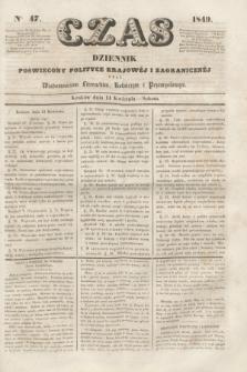Czas : dziennik poświęcony polityce krajowéj i zagranicznéj oraz wiadomościom literackim, rolniczym i przemysłowym. [R.2], nr 47 (14 kwietnia 1849)