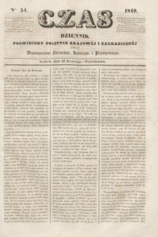 Czas : dziennik poświęcony polityce krajowéj i zagranicznéj oraz wiadomościom literackim, rolniczym i przemysłowym. [R.2], ner 54 (23 kwietnia 1849)