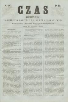 Czas : dziennik poświęcony polityce krajowéj i zagranicznéj oraz wiadomościom literackim, rolniczym i przemysłowym. [R.2], ner 90 (9 czerwca 1849)