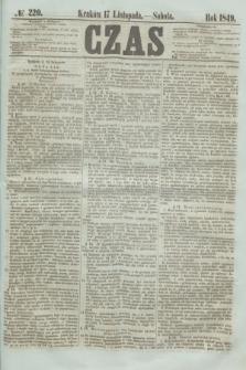 Czas. [R.2], № 220 (17 listopada 1849)