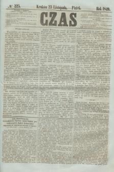 Czas. [R.2], № 225 (23 listopada 1849)