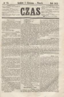 Czas. [R.6], № 82 (12 kwietnia 1853)