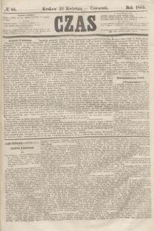 Czas. [R.8], № 88 (19 kwietnia 1855)