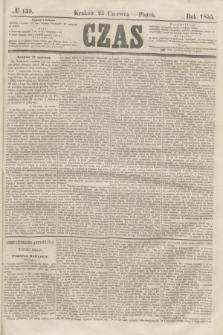 Czas. [R.8], № 139 (22 czerwca 1855)