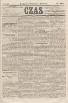 Czas. [R.8], № 141 (24 czerwca 1855) + dod.