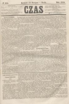 Czas. [R.8], № 184 (15 sierpnia 1855)