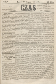 Czas. [R.8], № 187 (19 sierpnia 1855)