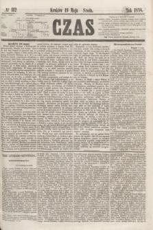 Czas. [R.11], № 112 (19 maja 1858) + dod.