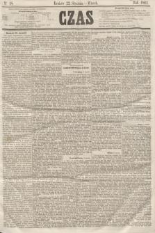 Czas. [R.14], Ner 18 (22 stycznia 1861)