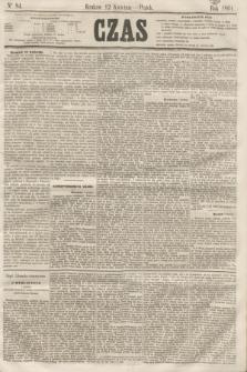 Czas. [R.14], Ner 84 (12 kwietnia 1861)