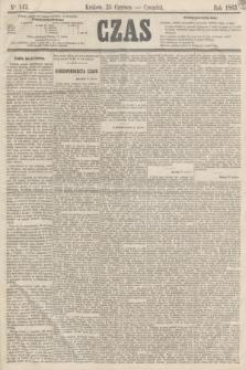Czas. [R.16], Ner 142 (25 czerwca 1863)