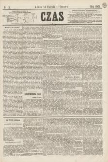 Czas. [R.17], Ner 11 (14 kwietnia 1864)