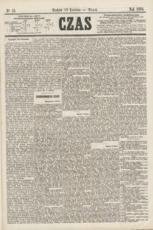 Czas. [R.17], Ner 15 (19 kwietnia 1864)