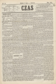 Czas. [R.17], Ner 76 (3 lipca 1864)