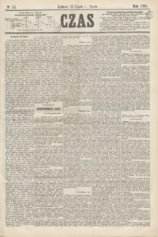 Czas. [R.17], Ner 84 (13 lipca 1864)