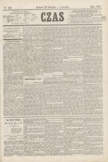Czas. [R.17], Ner 120 (25 sierpnia 1864)