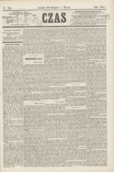 Czas. [R.17], Ner 124 (30 sierpnia 1864)