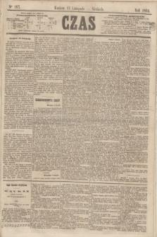 Czas. [R.17], Ner 187 (13 listopada 1864)