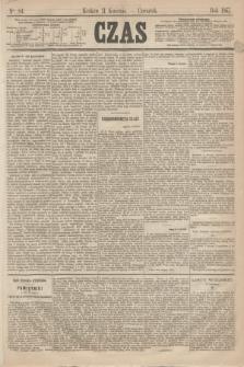 Czas. [R.20], Ner 84 (11 kwietnia 1867)