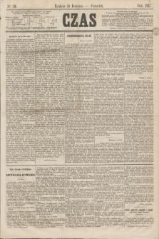 Czas. [R.20], Ner 90 (18 kwietnia 1867)