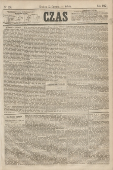 Czas. [R.20], Ner 136 (15 czerwca 1867)
