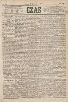Czas. [R.20], Ner 139 (19 czerwca 1867)