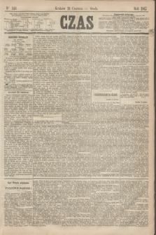 Czas. [R.20], Ner 144 (26 czerwca 1867)