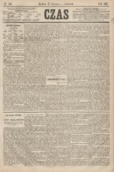 Czas. [R.20], Ner 145 (27 czerwca 1867)