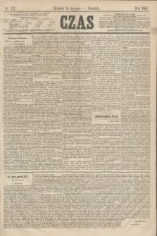 Czas. [R.20], Ner 177 (4 sierpnia 1867)